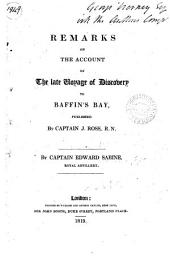 Remarks on the account of the late voyage of discovery to Baffin's Bay published by Captain J. Ross, R.N.