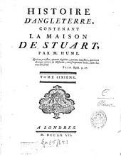 Histoire D'Angleterre: Contenant La Maison De Stuart, Volume6