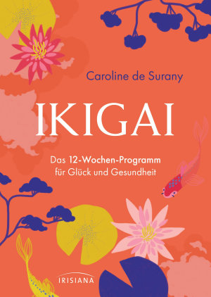 Ikigai   Das 12 Wochen Programm f  r Gl  ck und Gesundheit PDF