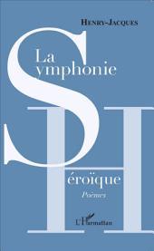 La Symphonie héroïque: Poèmes