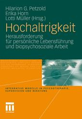 Hochaltrigkeit: Herausforderung für persönliche Lebensführung und biopsychosoziale Arbeit
