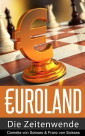 Euroland: Die Zeitenwende