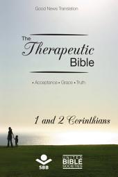 The Therapeutic Bible – 1 and 2 Corinthians: Acceptance • Grace • Truth