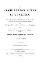 Die architektonischen Stylarten: eine kurze, allgemeinfassliche darstellung der charakteristischen verschiedenheiten der architektonischen stylarten ...