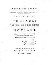 Descriptio thesauri ossium morbosorum Hoviani: Adnexi est dissertatio De callo