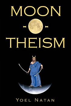 Moon o theism  Volume II of II PDF