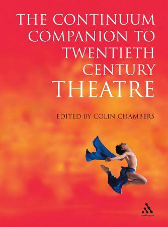 The Continuum Companion to Twentieth Century Theatre PDF