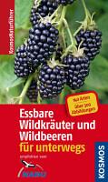 Essbare Wildkr  uter und Wildbeeren f  r unterwegs PDF