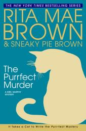 The Purrfect Murder: A Mrs. Murphy Mystery