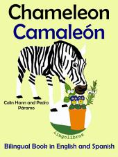 Learn Spanish: Spanish for Kids. Chameleon - Camaleón.: Bilingual Book in English and Spanish