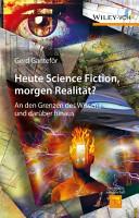 Heute Science Fiction  morgen Realit  t  PDF