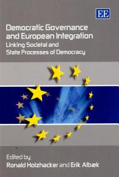 Democratic Governance and European Integration: Linking Societal and State Processes of Democracy
