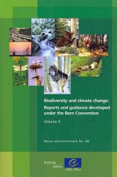 Biodiversity and Climate Change: Reports and Guidance Developed Under the Bern Convention, Volume 2