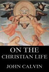 On the Christian Life (Annotated Edition)
