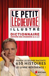 Le petit Lecoeuvre illustré: Dictionnaire. Histoire des chansons de A à Z