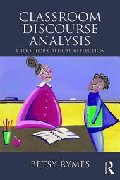 Classroom Discourse Analysis: A Tool For Critical Reflection, Second Edition, Edition 2