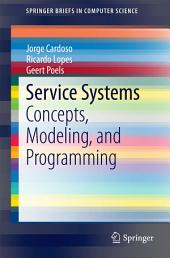 Service Systems: Concepts, Modeling, and Programming
