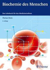 Biochemie des Menschen: Das Lehrbuch für das Medizinstudium, Ausgabe 6