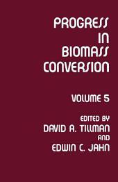 Progress in Biomass Conversion: Volume 5