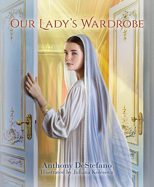 Download Our Lady s Wardrobe Book