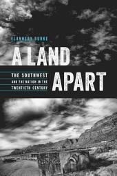 A Land Apart: The Southwest and the Nation in the Twentieth Century