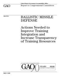 Ballistic Missile Defense Actions Needed To Improve Training Integration And Increase Transparency Of Training Resources Book PDF