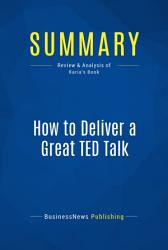 Summary How To Deliver A Great Ted Talk Book PDF