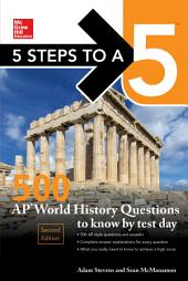 5 Steps to a 5: 500 AP World History Questions to Know by Test Day, Second Edition: Edition 2