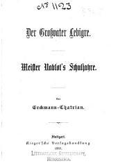Bd. Der Grossvater Lebigre ; Meister Nablot's Schuljahre