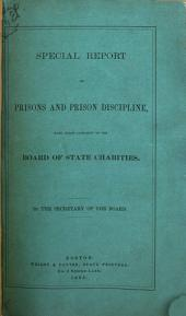 Special Report on Prisons and Prison Discipline, Made Under Authority of the Board of State Charities. By the Secretary of the Board