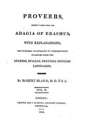 Proverbs, Chiefly Taken From The Adagia Of Erasmus, With Explanations And Further Illustrated By Corresponding Examples From The Spanish, Italian, French & English Languages: Volume 2