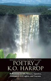 Poetry of K.O. Harrop: Reflections on life, history, injustice, resistance, civil rights, and Guyana
