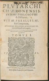 Vitae parallelae seu comparatae: Cum Annotationibus, Appendice item ad vitas comparatas, & ternis Indicibus copiosissimis. 1