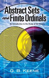 Abstract Sets and Finite Ordinals: An Introduction to the Study of Set Theory