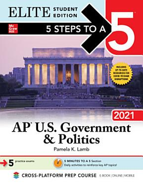 5 Steps to a 5  AP U S  Government   Politics 2021 Elite Student Edition PDF