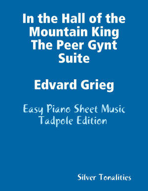 In the Hall of the Mountain King the Peer Gynt Suite Edvard Grieg   Easy Piano Sheet Music Tadpole Edition PDF