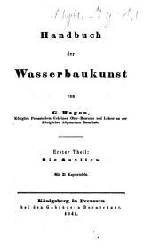 Handbuch der Wasserbaukunst: ¬Die Quellen, Band 1