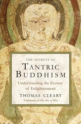 The Secrets of Tantric Buddhism PDF