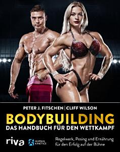 Bodybuilding     das Handbuch f  r den Wettkampf PDF
