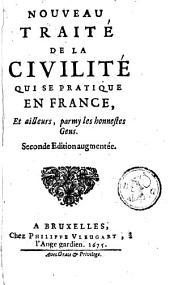 Nouveau traité de la civilité qui se pratique en France, et ailleurs, parmy les honnestes gens