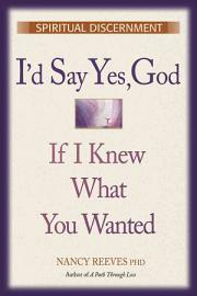 I D Say Yes God If I Knew What You Wanted