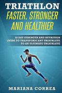 Triathlon Faster  Stronger and Healthier PDF