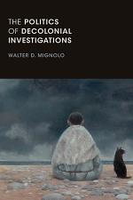 The Politics of Decolonial Investigations