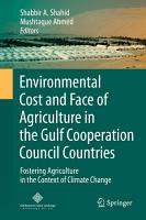 Environmental Cost and Face of Agriculture in the Gulf Cooperation Council Countries PDF