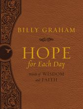 Hope for Each Day Deluxe: Words of Wisdom and Faith