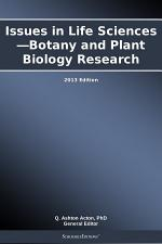Issues in Life Sciences—Botany and Plant Biology Research: 2013 Edition
