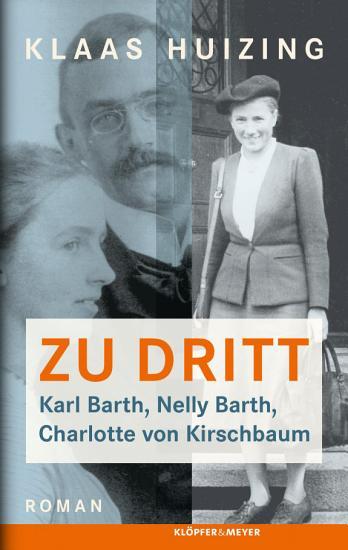 Zu dritt  Karl Barth  Nelly  Barth  Charlotte von Kirschbaum PDF
