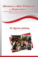 WOMEN AND POLITICAL AWARENESS  A Sociological Study Of Representatives Of Local Self Government PDF