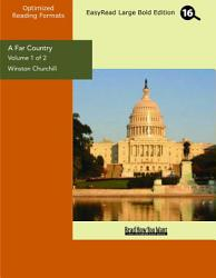 A Far Country Volume 1 Of 2 Easyread Large Bold Edition  Book PDF