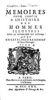 Mémoires pour servir à lʹhistoire des homme illustres dans la reʹpublique des lettres, avec un catalogue raisonneʹ de leurs ouvrages: Volume10